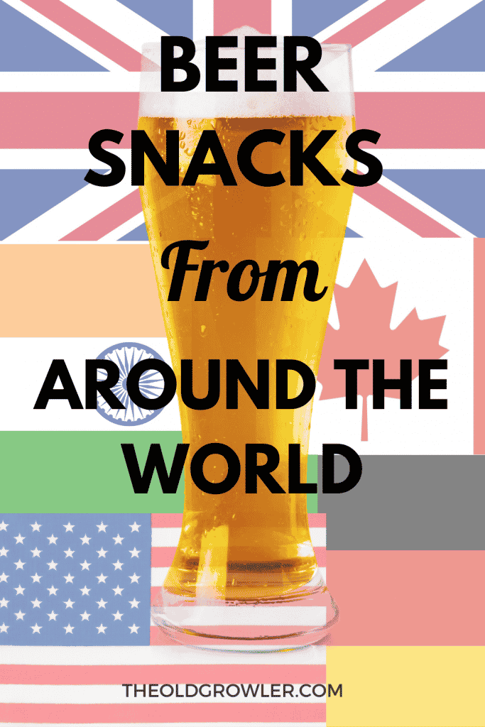 Beer and snacks go hand in hand. Check out these interesting and tasty treats from Canada, Germany, India, and UK for your next party or dinner!